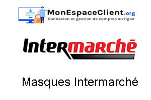 Masques Intermarché réservation en ligne