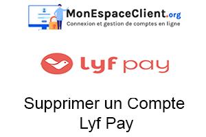 Supprimer un Compte Lyf Pay
