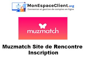 Muzmatch Site de Rencontre : inscription