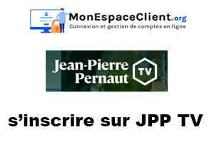 s'inscrire sur JPP TV gratuitement