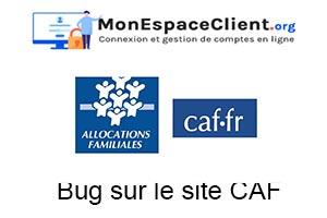 site de la Caf rencontre un bug et il est inaccessible